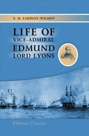 Cover of: Life of Vice-Admiral Edmund, Lord Lyons