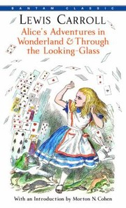 Alice's adventures in wonderland : through the looking-glass
