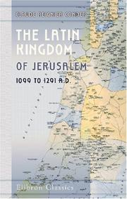 Cover of: The Latin Kingdom of Jerusalem 1099 to 1291 A D