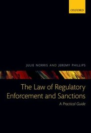 Cover of: The Law Of Regulatory Enforcement And Sanctions A Practical Guide