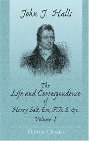 Cover of: The Life and Correspondence of Henry Salt, Esq. F.R.S. &c | John James Halls