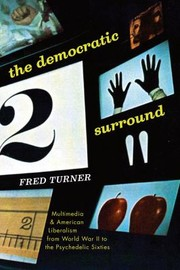 Cover of: The Democratic Surround Multimedia American Liberalism From World War Ii To The Psychedelic Sixties