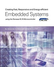 Cover of: Creating Fast Responsive and EnergyEfficient Embedded Systems Using the Renesas Rl78 Microcontroller
