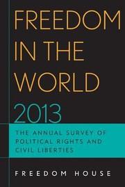 Cover of: Freedom In The World 2013 The Annual Survey Of Political Rights Civil Liberties