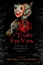 Cover of: Trolls Eye View A Book Of Villainous Tales