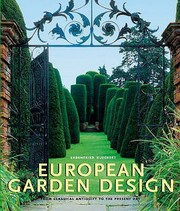 Cover of: European Garden Design From Classical Antiquity To The Present Day