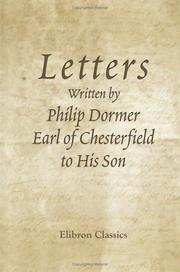 Cover of: Letters Written by Philip Dormer, Earl of Chesterfield to His Son