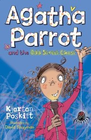 Cover of: Agatha Parrot And The Odd Street Ghost