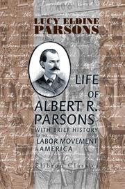 Cover of: Life of Albert R. Parsons with Brief History of the Labor Movement in America | Lucy Eldine Parsons