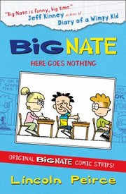 Cover of: Big Nate Here Goes Nothing