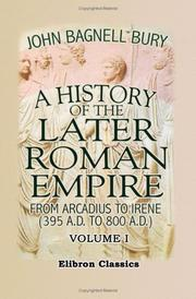 Cover of: A History of the Later Roman Empire from Arcadius to Irene (395 A.D. to 800 A.D.)