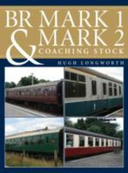 Br Mark 1 Mark 2 Coaching Stock by Hugh Longworth