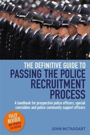 Cover of: The Definitive Guide To Passing The Police Recruitment Process A Handbook For Prospective Police Officers Special Constables And Police Community Support Officers
