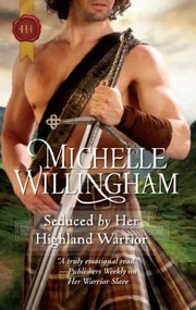 Cover of: Seduced By Her Highland Warrior