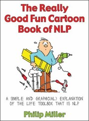 Cover of: The Really Good Fun Cartoon Book Of Nlp A Simple And Graphical Explanation Of The Life Toolbox That Is Nlp