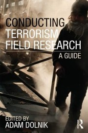 Cover of: Conducting Terrorism Field Research A Guide