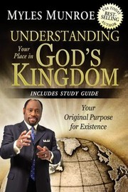 Cover of: Understanding Your Place In Gods Kingdom Your Original Purpose For Existence