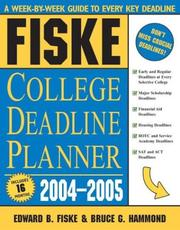 Cover of: Fiske College Deadline Planner 2004-2005 (Fiske What to Do When for College)