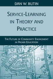 Cover of: Servicelearning In Theory And Practice The Future Of Community Engagement In Higher Education