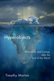 Cover of: Hyperobjects Philosophy And Ecology After The End Of The World