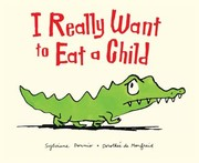Cover of: I Really Want To Eat A Child