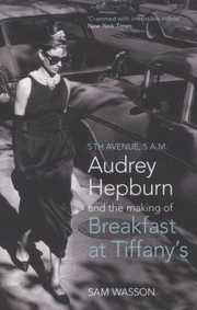 Cover of: Fifth Avenue 5 Am Audrey Hepburn In Breakfast At Tiffanys