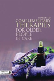 Cover of: Complementary Therapies For Older People In Care