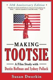 Cover of: Making Tootsie A Film Study With Dustin Hoffman And Sydney Pollack