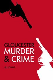 Cover of: Gloucester Murder Crime