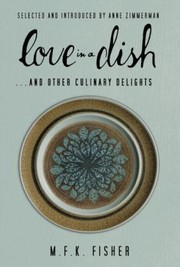 Cover of: Love In A Dish And Other Culinary Delights
