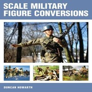 Cover of: Scale Military Figure Conversions