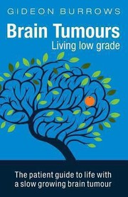 Cover of: Brain Tumours Living Low Grade