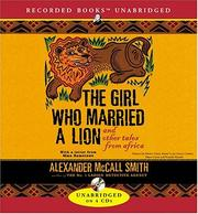 The Girl Who Married a Lion and Other Tales from Africa by Alexander McCall Smith