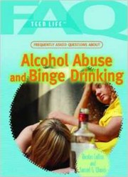 Cover of: Frequently Asked Questions About Alcohol Abuse And Binge Drinking