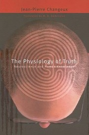 Cover of: The Physiology Of Truth Neuroscience And Human Knowledge