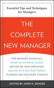 Cover of: The Complete New Manager Essential Tips And Techniques For Managers