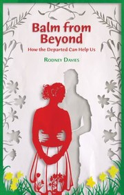 Cover of: Balm From Beyond How The Departed Can Help Us