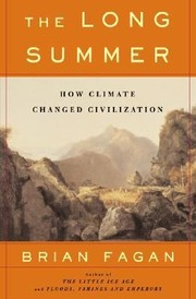 Cover of: The Long Summer How Climate Changed Civilization