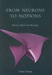 Cover of: From Neurons To Notions Brains Mind And Meaning