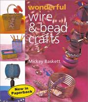 Cover of: Wonderful Wire & Bead Crafts