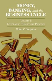 Cover of: Money Banking And The Business Cycle