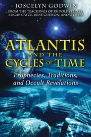 Cover of: Atlantis And The Cycles Of Time Prophecies Traditions And Occult Revelations