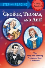 Cover of: George Thomas And Abe The Step Into Reading Presidents Story Collection