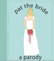 Cover of: Pat The Bride A Parody