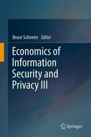Cover of: Economics Of Information Security And Privacy Iii