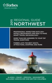 Cover of: Northwest 2011 Alaska Idaho Oregon Washington Includes Vancouver And British Columbia |