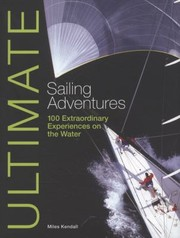 Cover of: Ultimate Sailing Adventures 100 Extraordinary Experiences On The Water