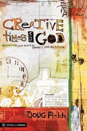 Cover of: Creative Times With God Discovering New Ways To Connect With The Savior
