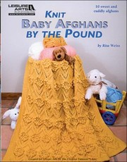 Cover of: Knit Baby Afghans By The Pound 10 Sweet And Cuddly Afghans