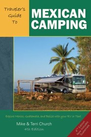 Cover of: Travelers Guide To Mexican Camping Explore Mexico Guatemala And Belize With Your Rv Or Tent